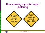 new warning signs for ramp metering