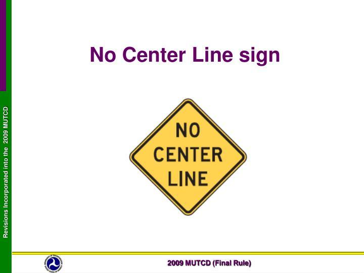 No Center Line sign