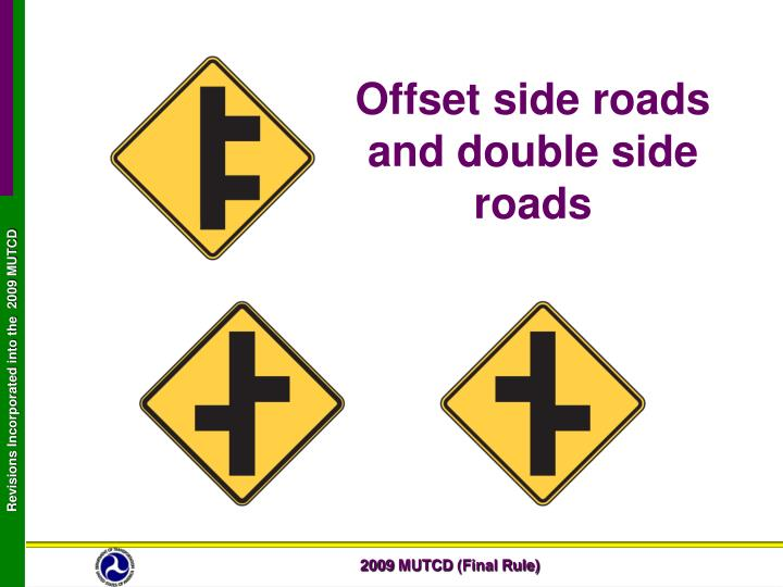 Offset side roads and double side roads
