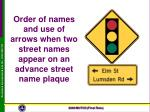 order of names and use of arrows when two street names appear on an advance street name plaque
