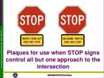 plaques for use when stop signs control all but one approach to the intersection