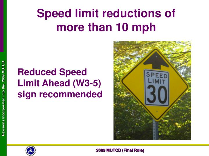 Speed limit reductions of               more than 10 mph