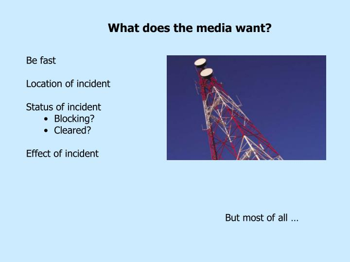 What does the media want?