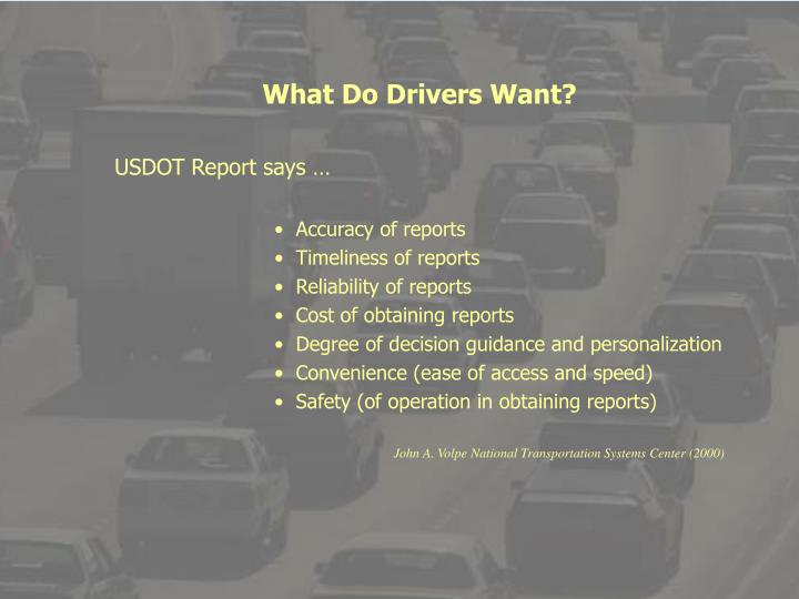 What Do Drivers Want?