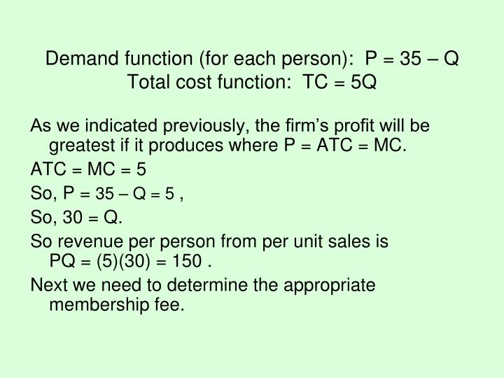 Demand function (for each person):  P = 35 – Q