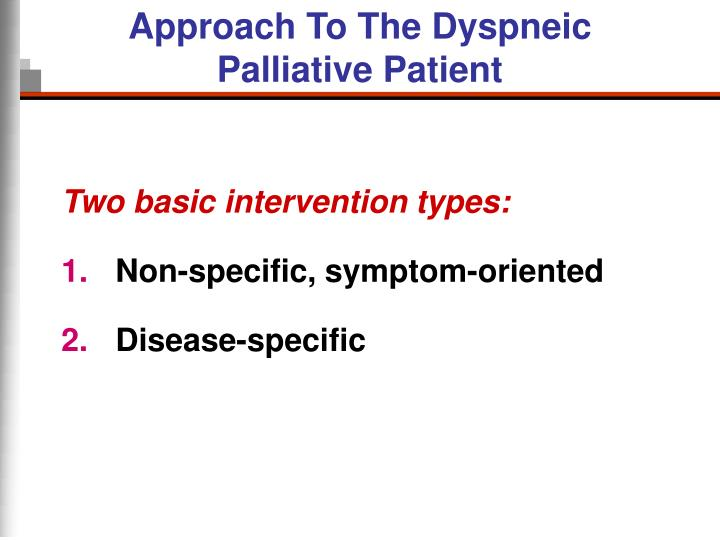 Approach To The Dyspneic Palliative Patient