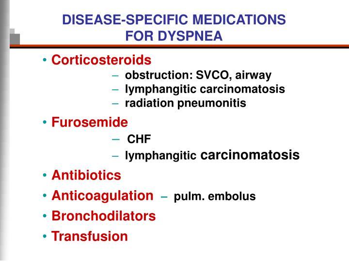 DISEASE-SPECIFIC MEDICATIONS