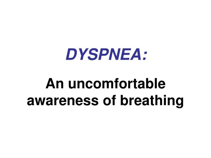 DYSPNEA: