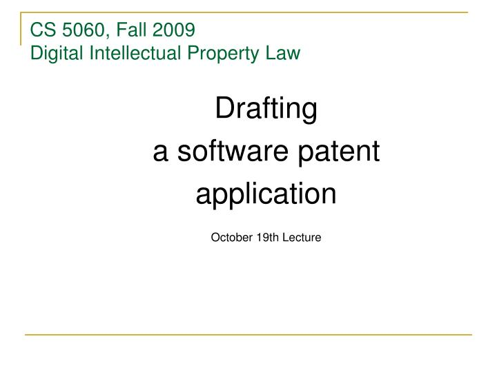 Cs 5060 fall 2009 digital intellectual property law