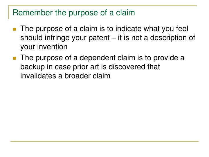 Remember the purpose of a claim