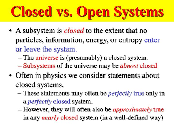Closed vs. Open Systems