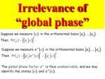 irrelevance of global phase