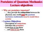 postulates of quantum mechanics lecture objectives