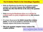 the evolution matrix in the schrodinger equation