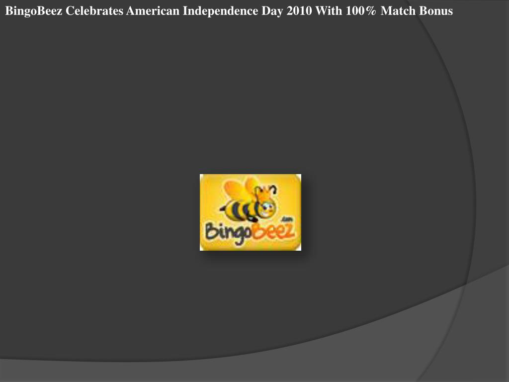 BingoBeez Celebrates American Independence Day 2010 With 100% Match Bonus