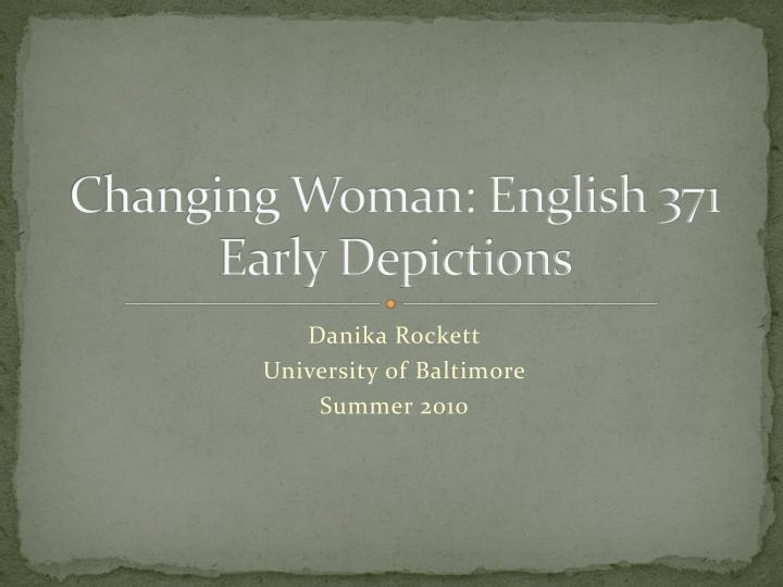 Changing woman english 371 early depictions