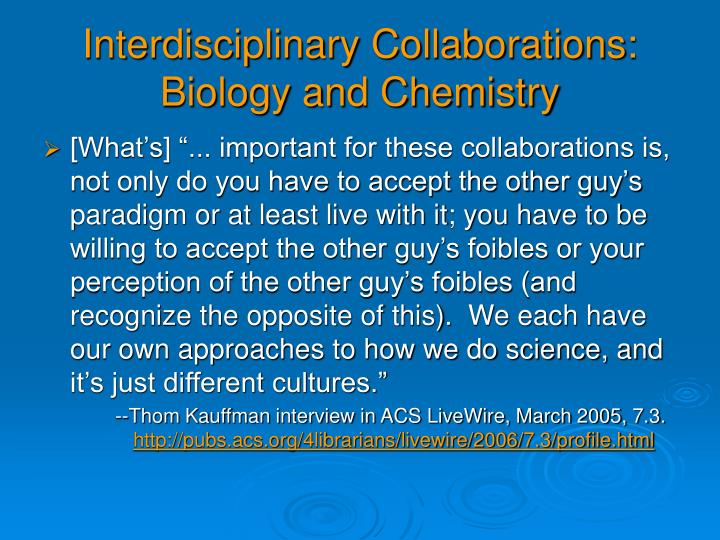 Interdisciplinary Collaborations: Biology and Chemistry