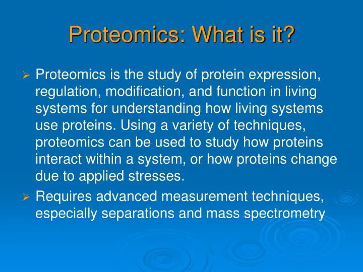 Proteomics: What is it?