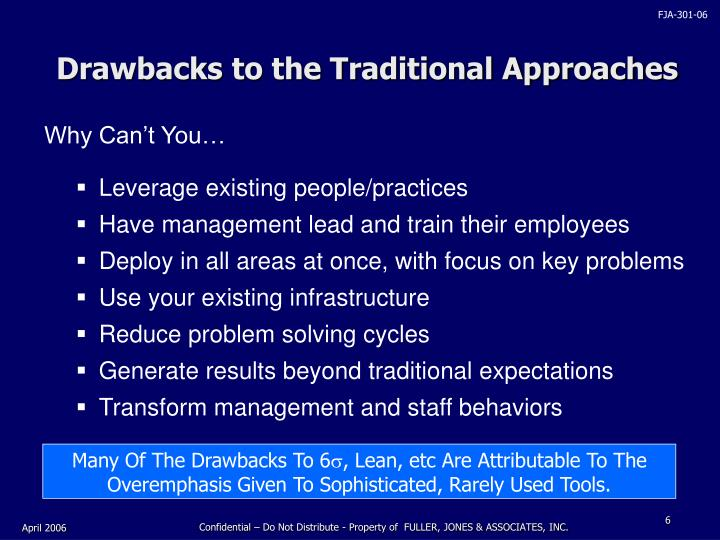 Drawbacks to the Traditional Approaches