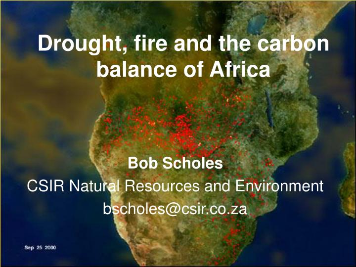 Drought, fire and the carbon balance of Africa