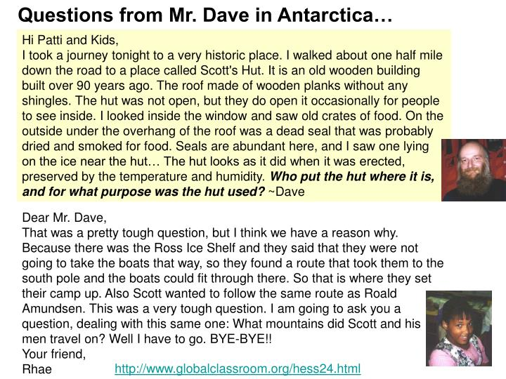 Questions from Mr. Dave in Antarctica…