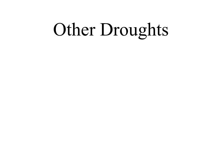 Other Droughts