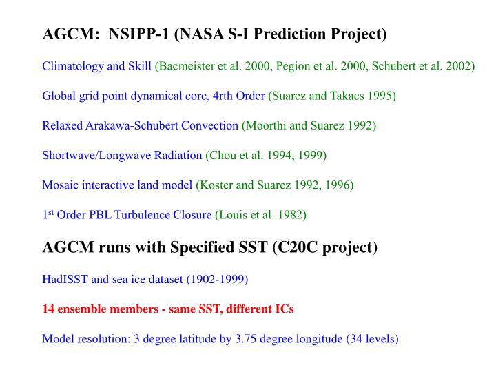 AGCM:  NSIPP-1 (NASA S-I Prediction Project)
