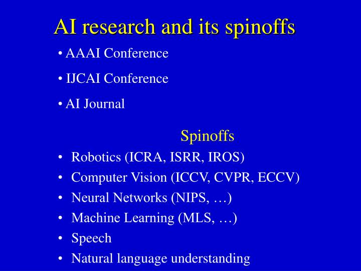 AI research and its spinoffs