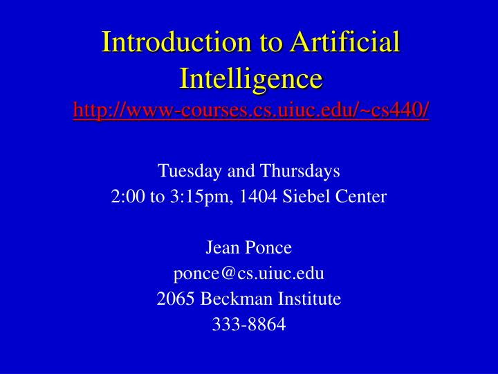 introduction to artificial intelligence http www courses cs uiuc edu cs440