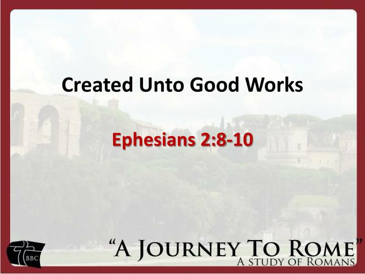 Created Unto Good Works