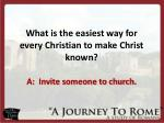 what is the easiest way for every christian to make christ known