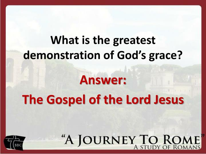 What is the greatest demonstration of God's grace?