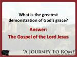 what is the greatest demonstration of god s grace