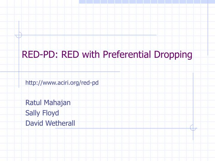 RED-PD: RED with Preferential Dropping