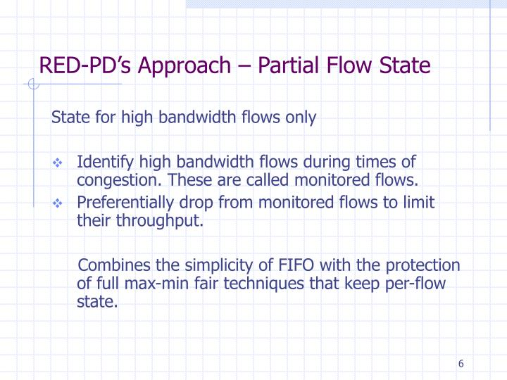 RED-PD's Approach – Partial Flow State