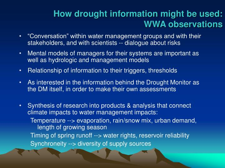 How drought information might be used: WWA observations