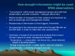 how drought information might be used wwa observations