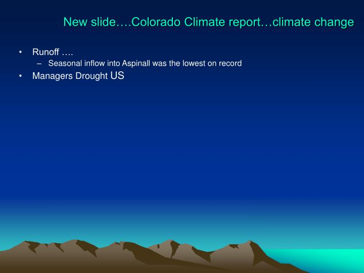 New slide….Colorado Climate report…climate change