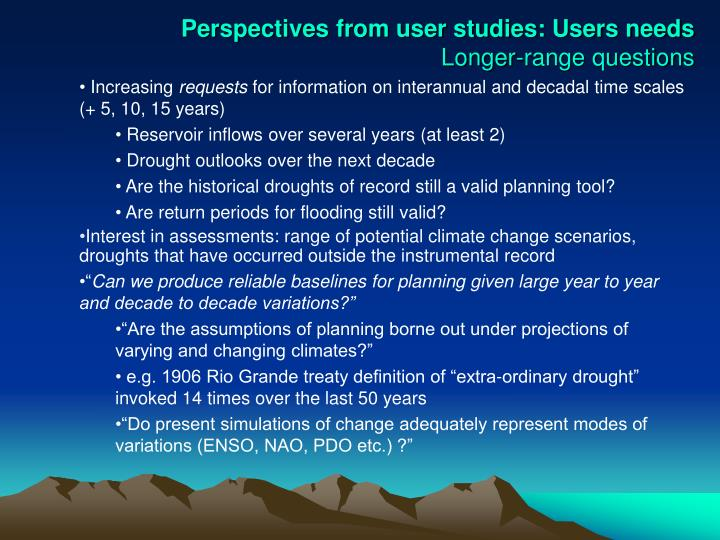 Perspectives from user studies: Users needs