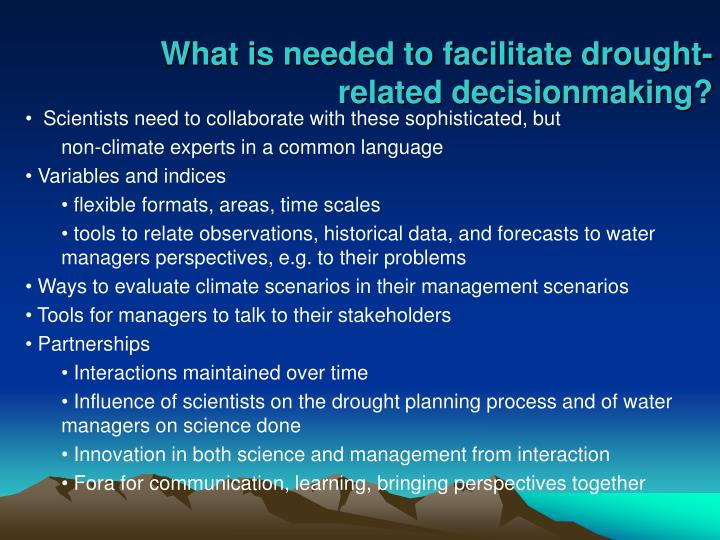 What is needed to facilitate drought-related decisionmaking?