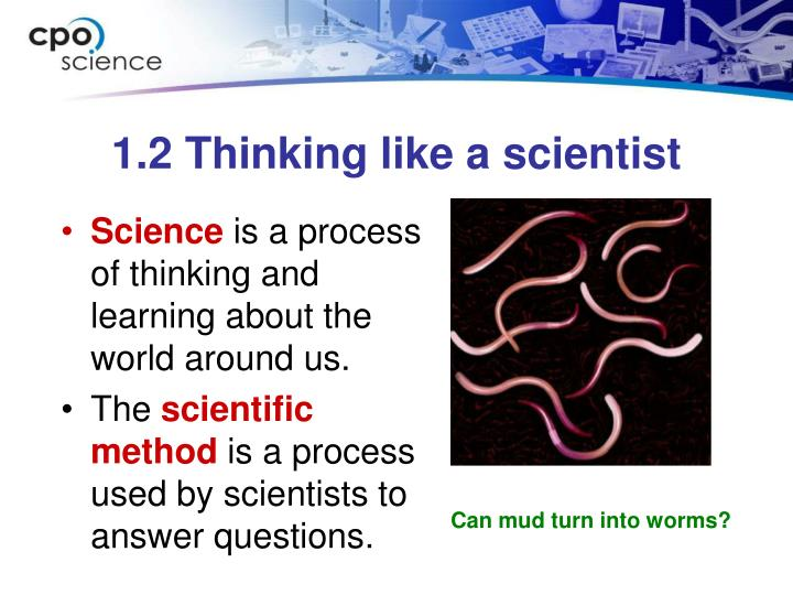 1.2 Thinking like a scientist