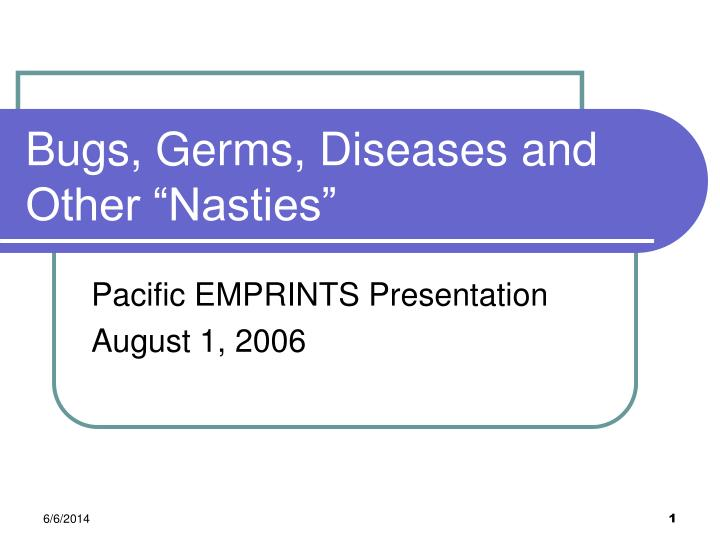 "Bugs, Germs, Diseases and Other ""Nasties"""