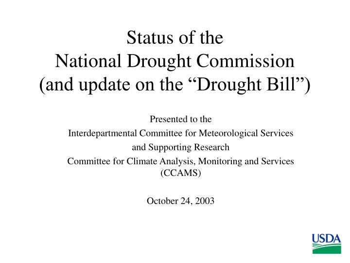 Status of the national drought commission and update on the drought bill