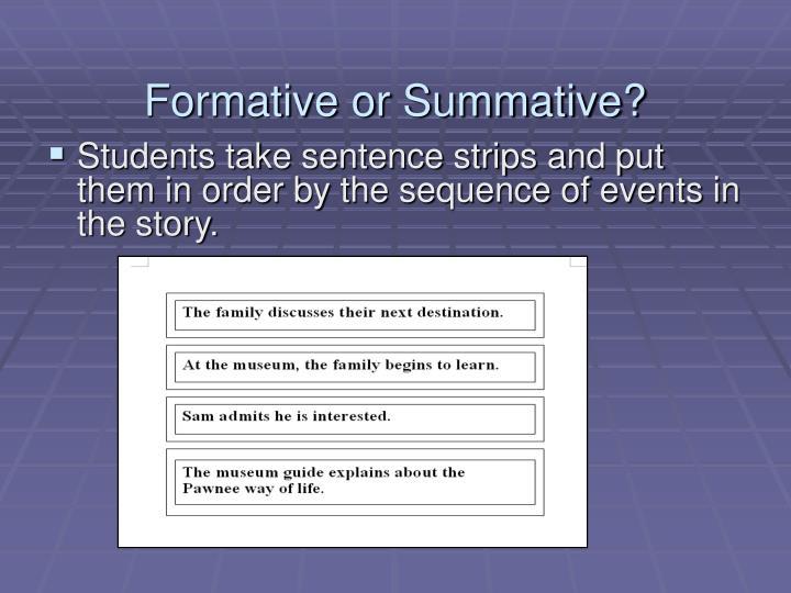 Formative or Summative?