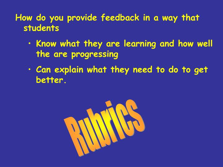 How do you provide feedback in a way that students