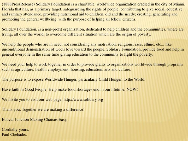 (1888PressRelease) Solidary Foundation is a charitable, worldwide organization cradled in the city o...