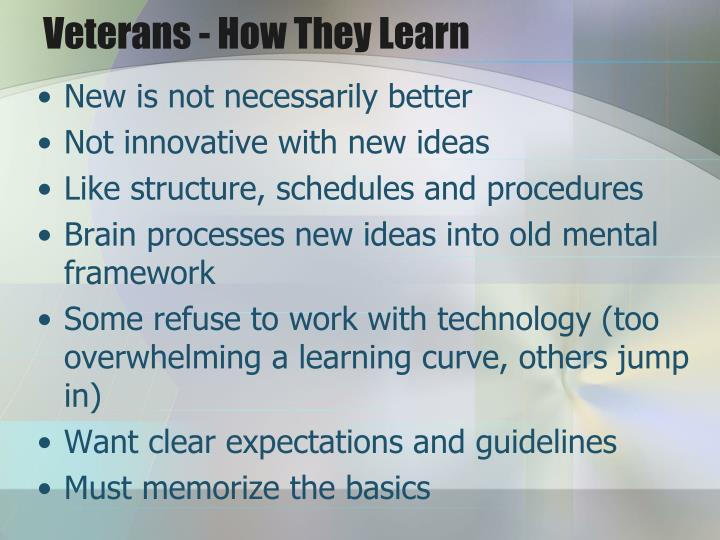 Veterans - How They Learn