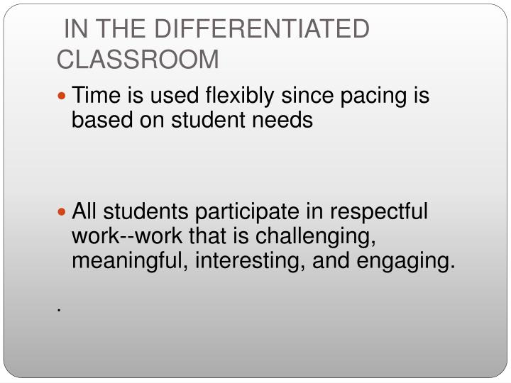 IN THE DIFFERENTIATED CLASSROOM