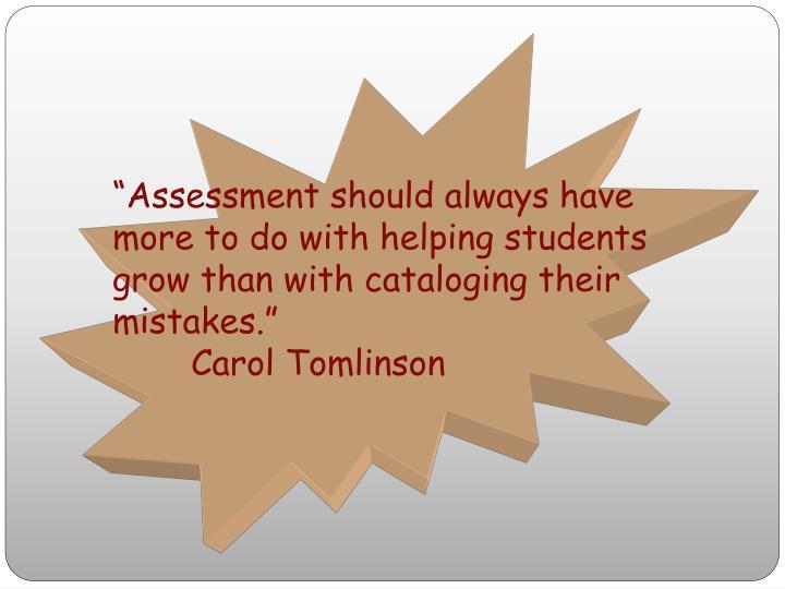 """Assessment should always have"