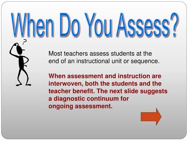 When Do You Assess?